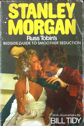 Russ Tobin's Guide To Smoother Bedside Seduction