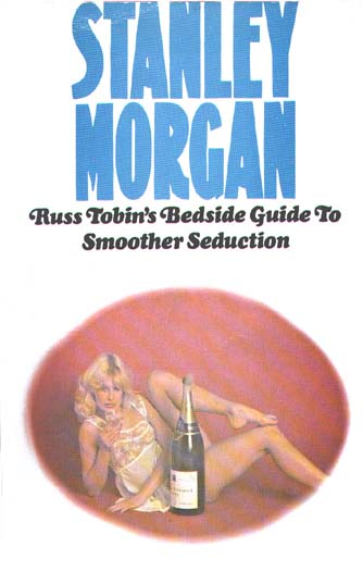 Russ Tobin's Guide To Smoother Bedside Seduction - paperback edition #2